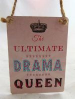 'THE ULTIMATE DRAMA QUEEN' MINI METAL SHABBY CHIC PLAQUE..